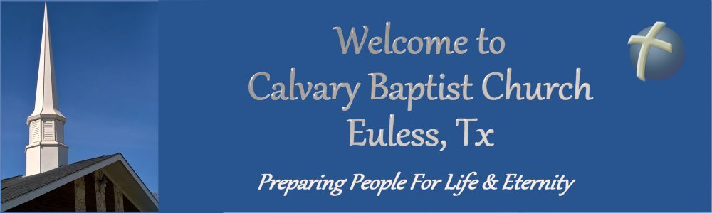 Calvary Baptist Church, Euless, TX.